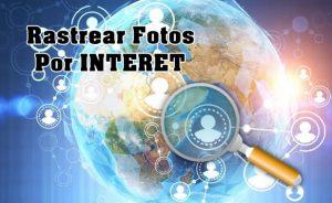 ¿Cómo Rastrear Fotos de Internet?